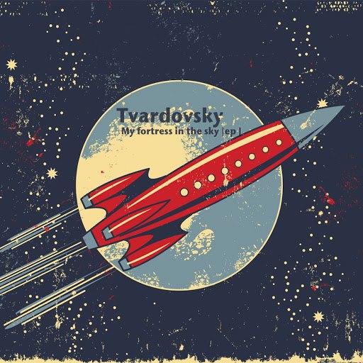 Tvardovsky альбом My Fortress in the Sky