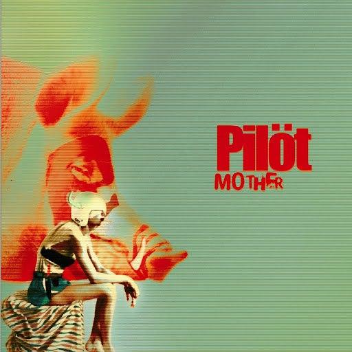 pilot альбом Mother