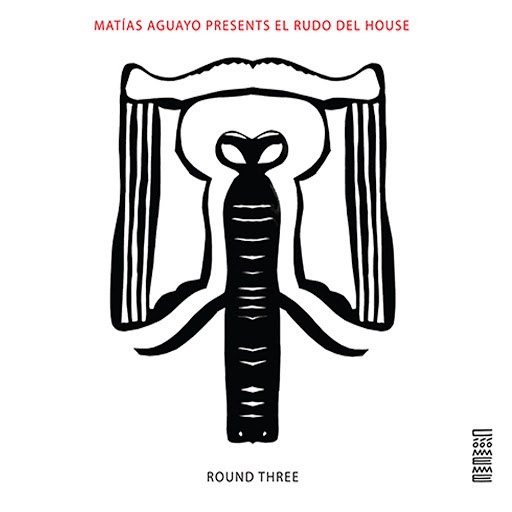 Matias Aguayo альбом El Rudo del House Round Three