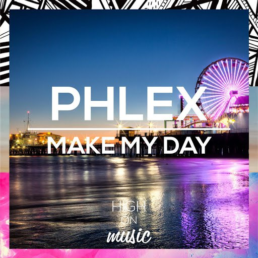 Phlex альбом Make My Day