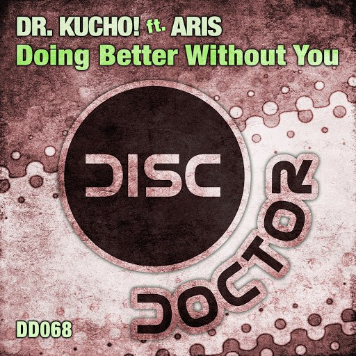 Dr. Kucho! альбом Doing Better Without You