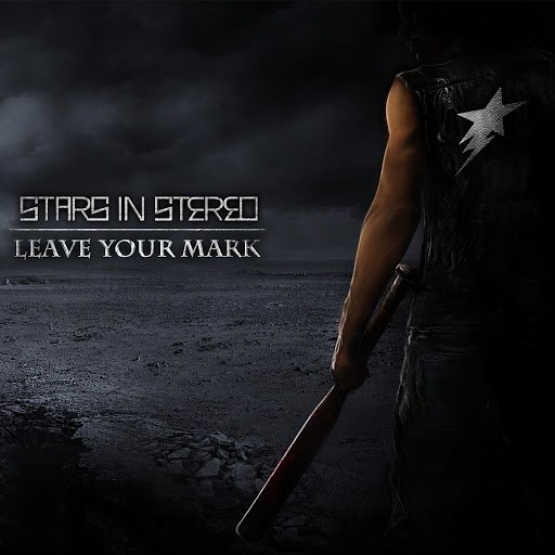 Stars In Stereo альбом Leave Your Mark