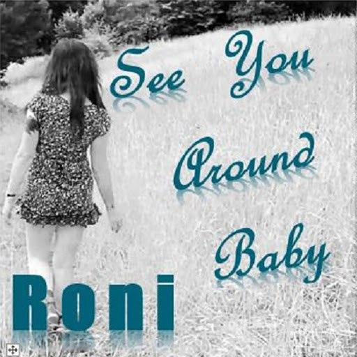 RONI альбом See You Around Baby