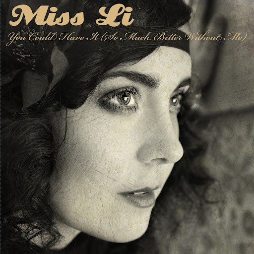 Miss Li альбом You Could Have It (So Much Better Without Me)