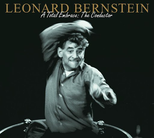 Leonard Bernstein альбом A Total Embrace: The conductor