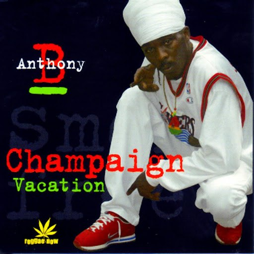 Anthony B альбом Champaign / Vacation