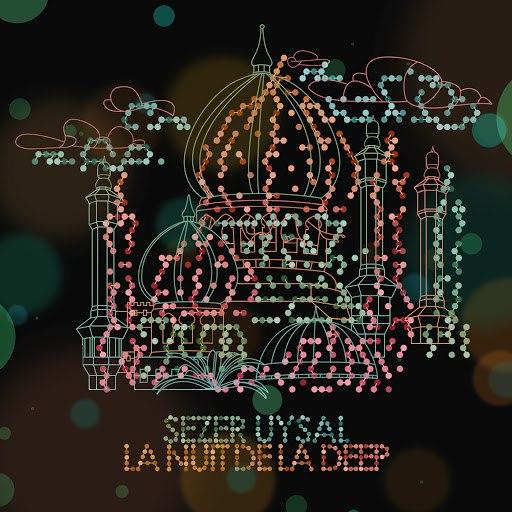 Sezer Uysal альбом La Nuit de la Deep