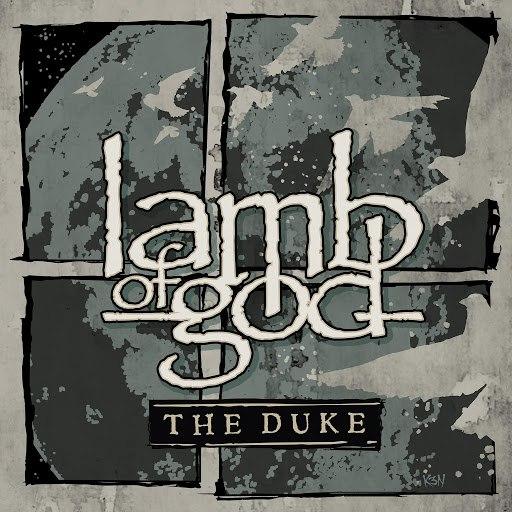 Lamb Of God альбом The Duke