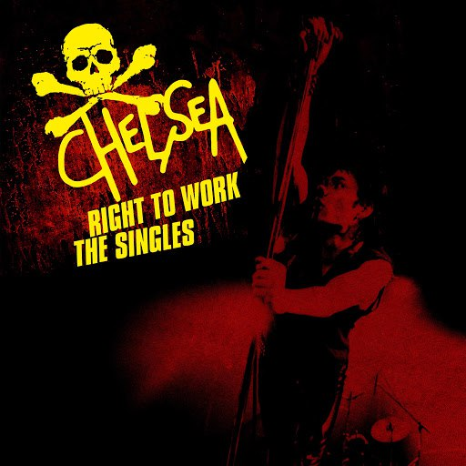 Chelsea альбом Right to Work - The Singles