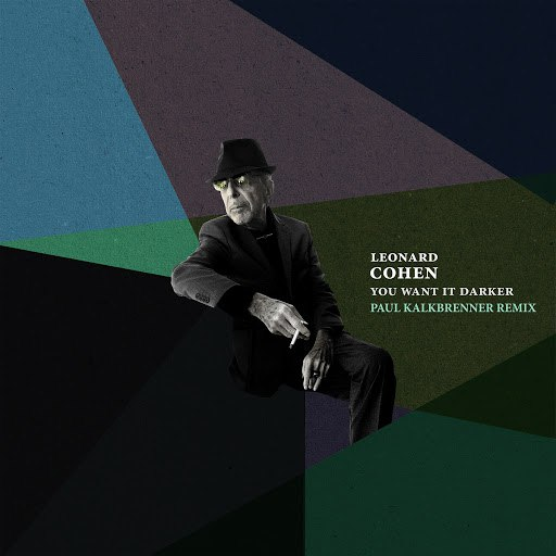 Leonard Cohen альбом You Want It Darker (Paul Kalkbrenner Remix)