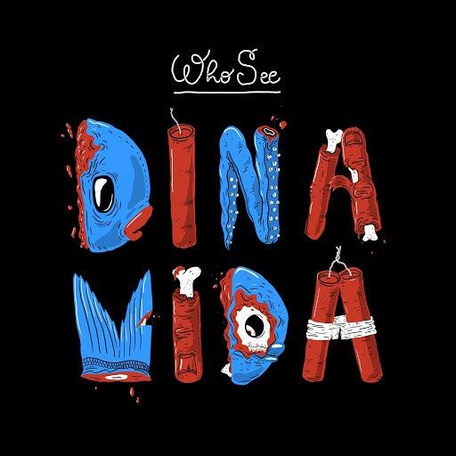 Who See альбом Dinamida