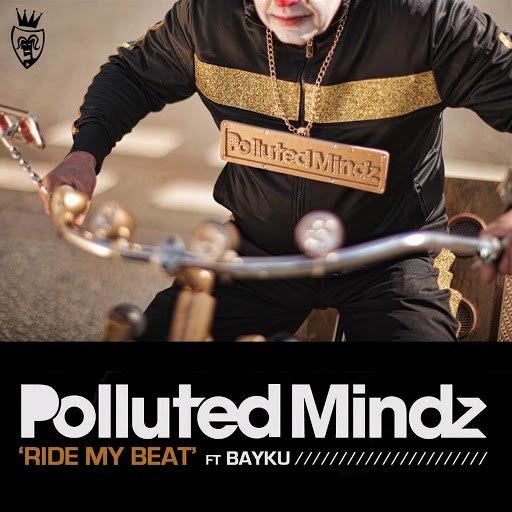 Polluted Mindz альбом Ride My Beat (feat. Bayku)