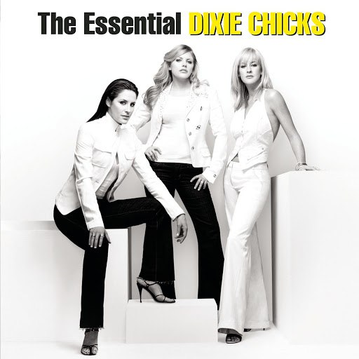 Dixie Chicks альбом The Essential Dixie Chicks