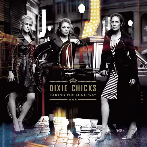 Dixie Chicks альбом Taking The Long Way