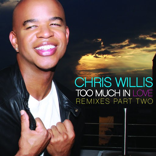 Chris Willis альбом Too Much in Love (Remixes) [Part Two]