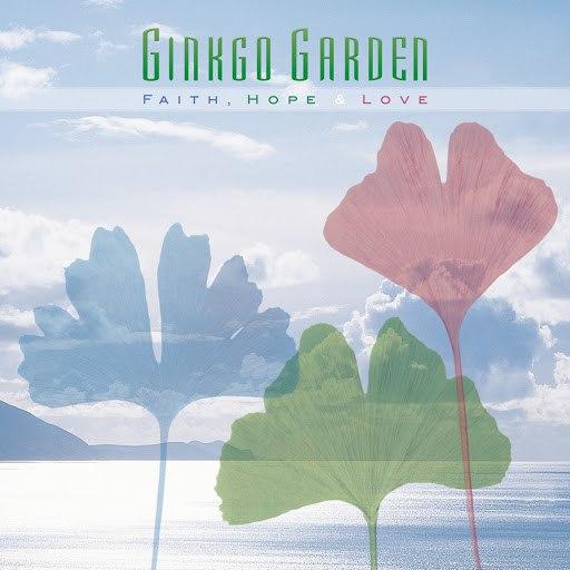 Ginkgo Garden альбом Faith, Hope & Love
