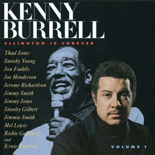 Kenny Burrell альбом Ellington Is Forever, Vol. 1