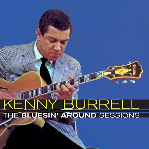 Kenny Burrell альбом The Bluesin' Around Sessions