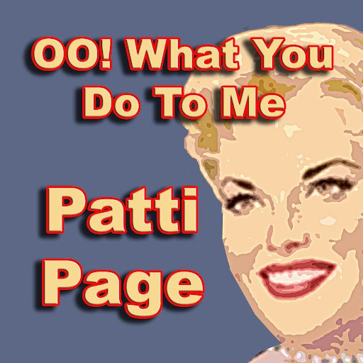Patti Page альбом OO! What You Do To Me