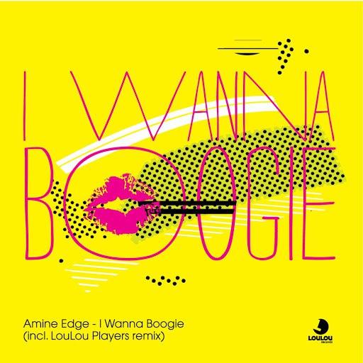 Amine Edge альбом I Wanna Boogie