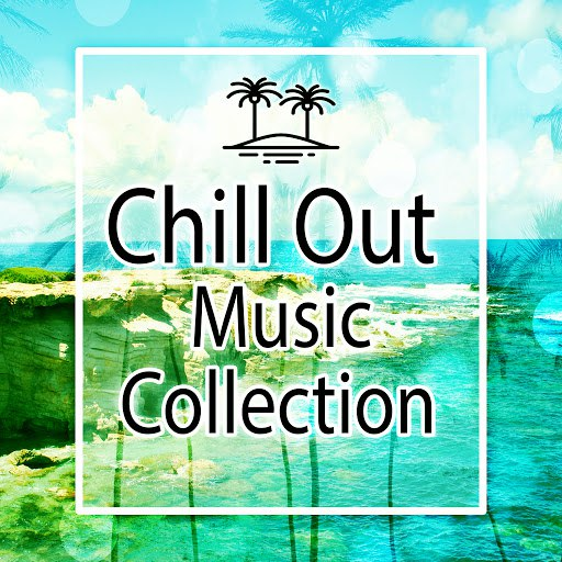 Deep House альбом Chill Out Music Collection – Mood Music for Party, Relaxation and Meditation