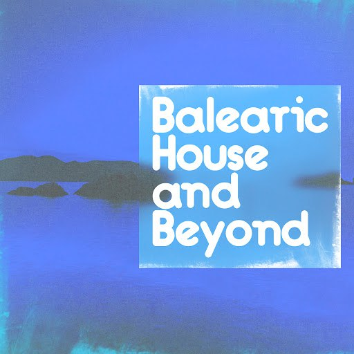 Deep House альбом Balearic House and Beyond
