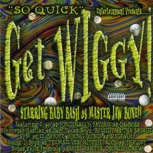 Baby Bash альбом Get Wiggy (Explicit)