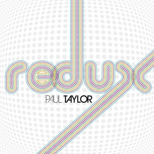 Paul Taylor альбом Redux