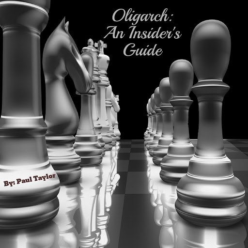 Paul Taylor альбом Oligarch: An Insider's Guide