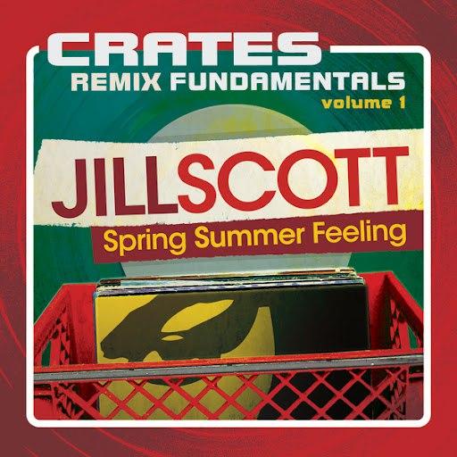 Jill Scott альбом Crates: Remix Fundamentals Volume 1 (Spring Summer Feeling)