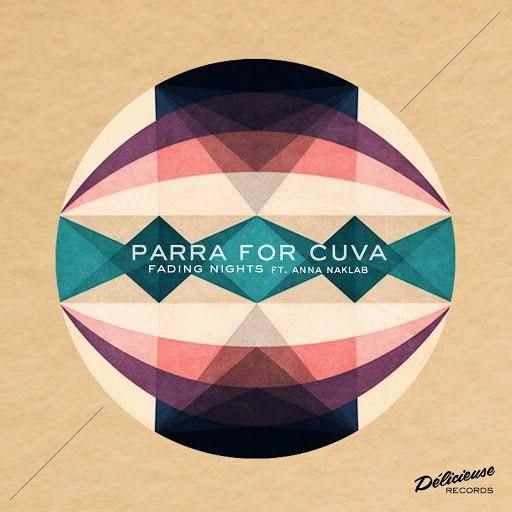 Parra for Cuva альбом Fading Nights (feat. Anna Naklab)
