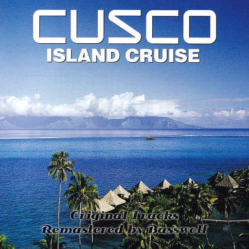 Cusco альбом Island Cruise (Remastered by Basswolf)