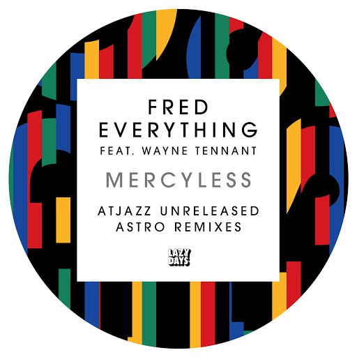Fred Everything альбом Mercyless (AtJazz Unreleased Astro Remixes)