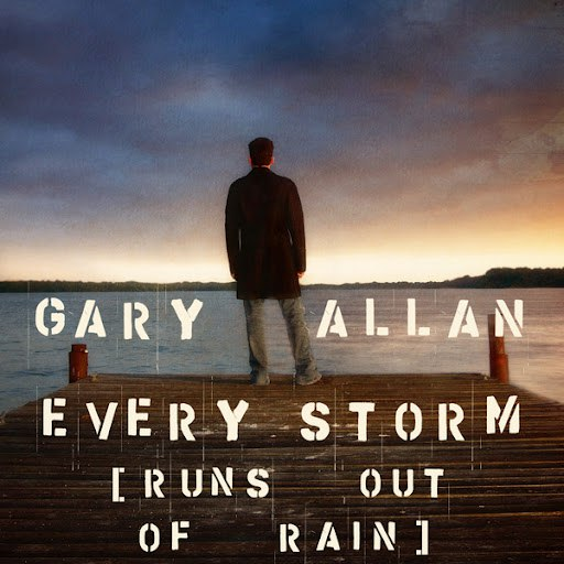 Gary Allan альбом Every Storm (Runs Out Of Rain)