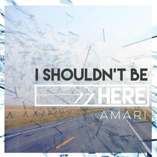 Amari альбом I Shouldn't Be Here