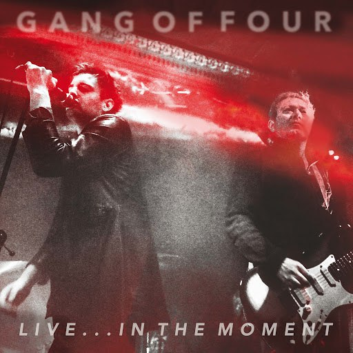 Gang Of Four альбом Live... In the Moment