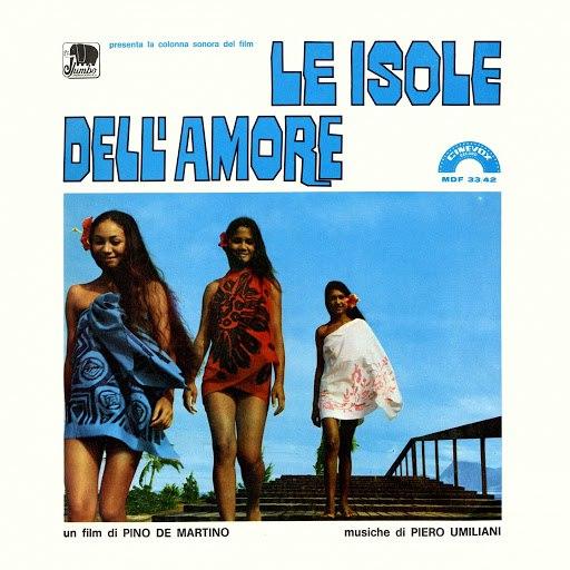 Piero Umiliani альбом Le isole dell'amore (Colonna sonora originale del film di Pino De Martino)