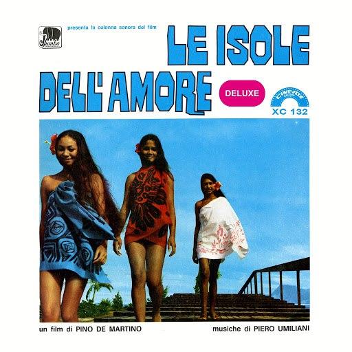 Piero Umiliani альбом Le isole dell'amore (Deluxe) [Colonna sonora del film]
