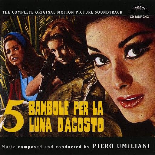 Piero Umiliani альбом 5 bambole per la luna d'agosto (Original Motion Picture Soundtrack)