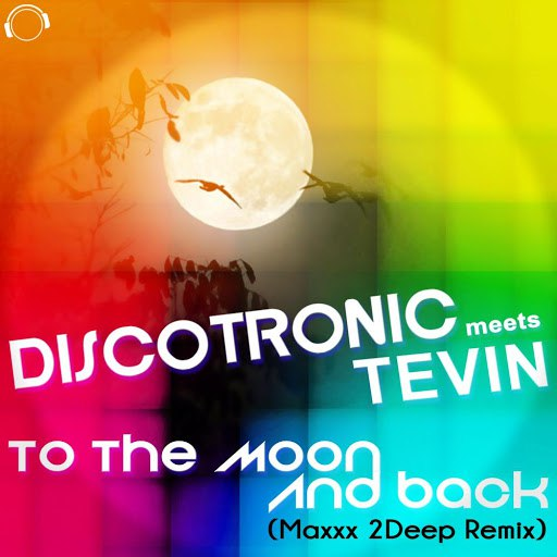 Discotronic Meets Tevin альбом To the Moon and Back (Maxxx 2Deep Remix)