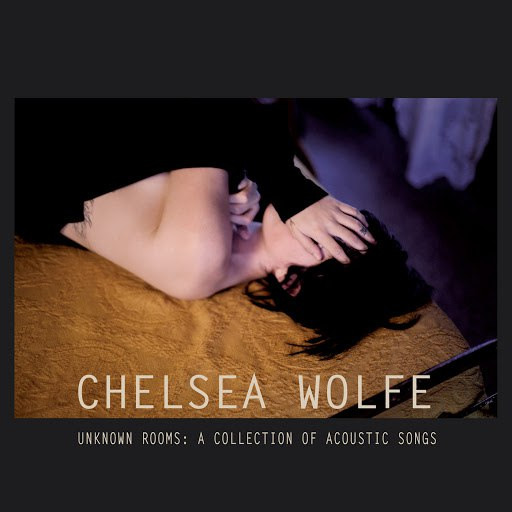Chelsea Wolfe альбом Unknown Rooms: A Collection of Acoustic Songs