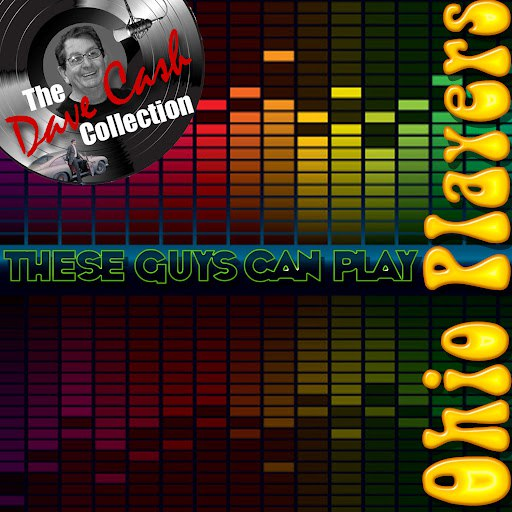 Ohio Players альбом These Guys Can Play - [The Dave Cash Collection]