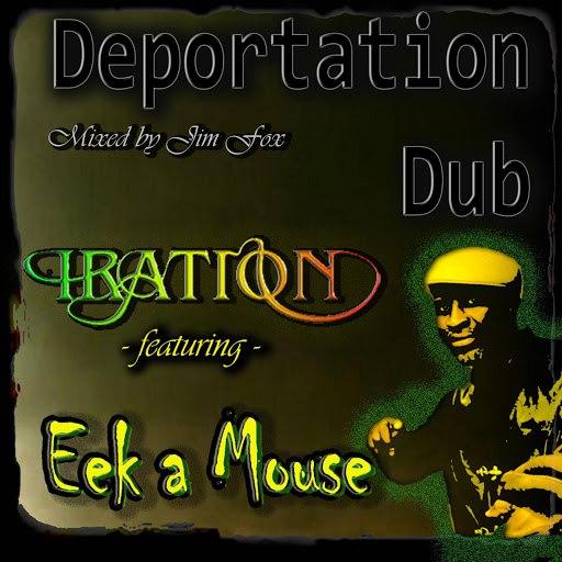 Iration альбом Deportation Dub (feat. Eek a Mouse)