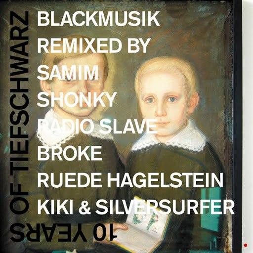 Tiefschwarz альбом 10 Years Of Tiefschwarz Blackmusik Remix Part 1