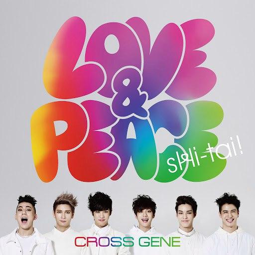 CROSS GENE альбом Love & Peace / Shi-tai!