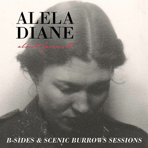 Alela Diane альбом About Farewell B-Sides & Scenic Burrows Sessions