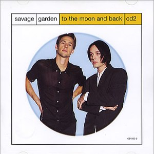 Savage Garden альбом To the Moon & Back