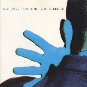 Bad boys blue альбом House Of Silence