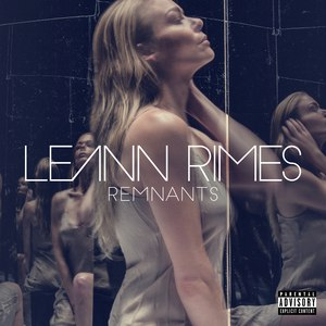 LeAnn Rimes альбом Remnants (Deluxe)