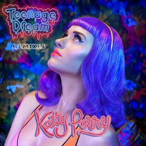 Katy Perry альбом Teenage Dream - Remix EP